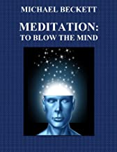 Meditation:  To Blow the Mind