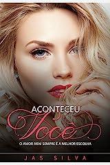 Aconteceu Você: O amor nem sempre é a melhor escolha (2ª Edição) eBook Kindle