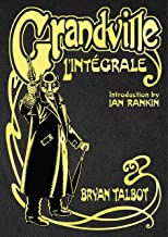 Grandville L'Intégrale: The Complete Grandville Series, with an introduction by Ian Rankin