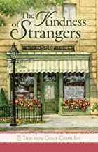 The Kindness of Strangers (Tales from Grace Chapel Inn series)
