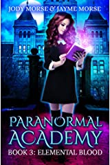 Paranormal Academy Book 3: Elemental Blood Kindle Edition