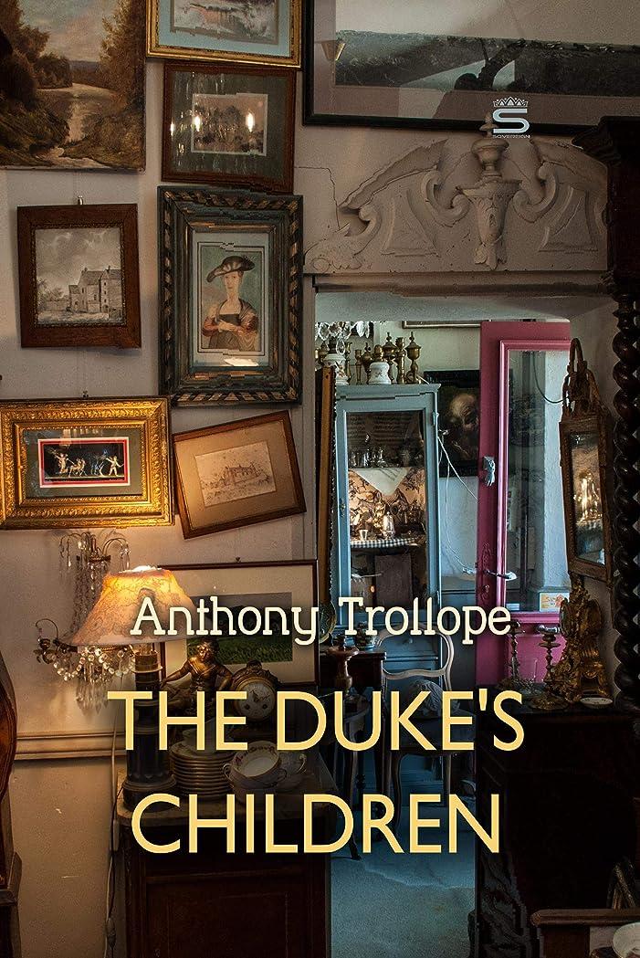 仲間してはいけませんリハーサルThe Duke's Children (Timeless Classic) (English Edition)
