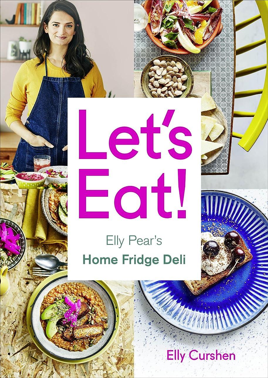 Let's Eat: Elly Pear's Home Fridge Deli (English Edition)