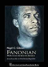Fanonian Practices in South Africa: From Steve Biko to Abahlali baseMjondolo