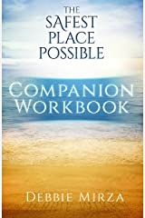 The Safest Place Possible Companion Workbook Kindle Edition