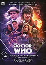 The Fourth Doctor: The Well-Mannered War & Damaged Goods (Doctor Who)