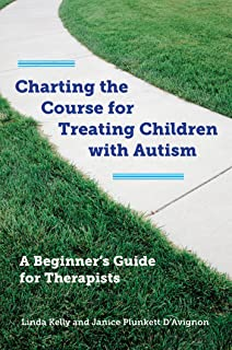 Charting the Course for Treating Children with Autism: A Beginner's Guide for Therapists (English Edition)