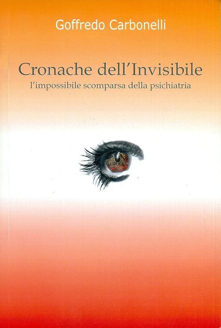 モールス信号コントロール教育者Cronache dell'Invisibile: L'impossibile scomparsa della psichiatria (Italian Edition)