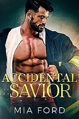 Accidental Savior (Accidental Hook-Up Book 4) Kindle Edition