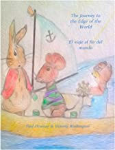 The Journey To The Edge Of The World (Bilingual Version): El viaje al fin del mundo (The Tales of Little Rabbit, Little Mouse and Bear Book 1)
