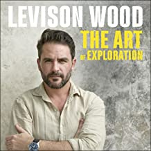 The Art of Exploration: Lessons in Curiosity, Leadership and Getting Things Done