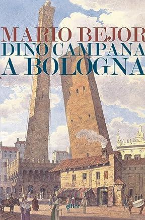 Dino Campana a Bologna: 1911-1916