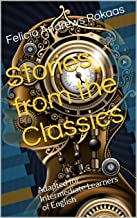 Stories from the Classics: Adapted for Intermediate Learners of English