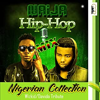 Naija Hip-Hop Mix (Nigerian Collection)