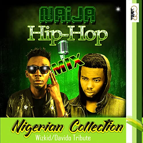 Naija Hip-Hop Mix (Nigerian Collection) by Various artists on Amazon