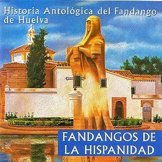 Historia Antológica del Fandango de Huelva: Fandangos de la Hispanidad
