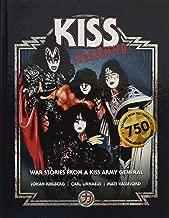 KISS Klassified 2017: War Stories from a KISS Army General