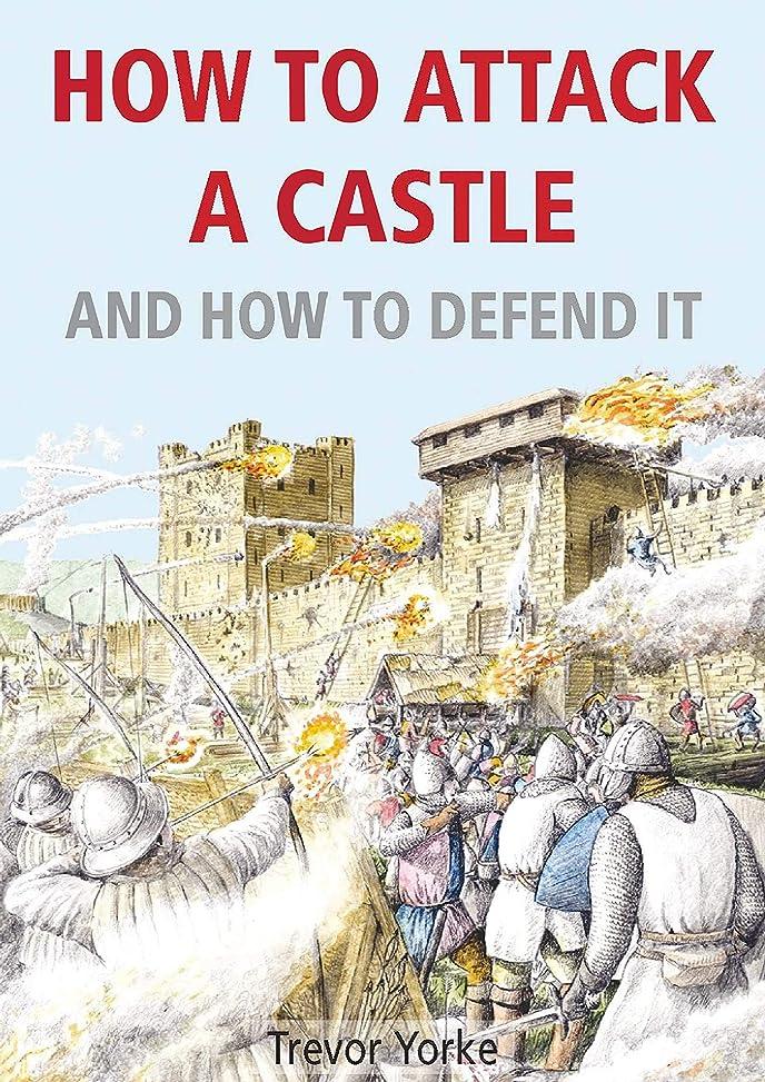 哺乳類機関ライラックHow To Attack A Castle - And How To Defend It (English Edition)