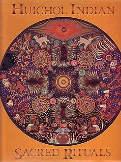 Huichol Indian Sacred Rituals