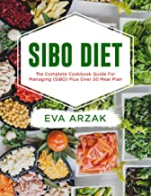 SIBO DIET: The Complete Cookbook Guide for Managing (SIBO) Plus Over 50 Meal Plan