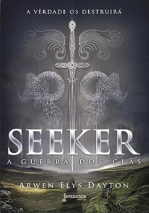 Seeker: A guerra dos clãs (Trilogia Seeker Livro 1)