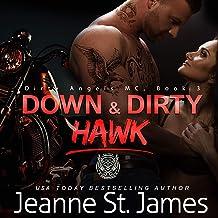 Down & Dirty: Hawk: Dirty Angels MC, Book 3