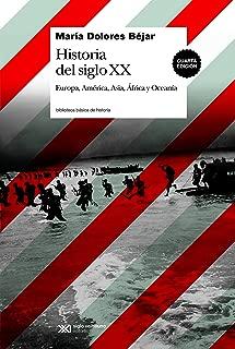 Historia del siglo XX: Europa, América, asia, África y Oceanía (Biblioteca Básica de Historia) (Spanish Edition)