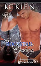 The Rock Star Cowboy: A Second Chance Love Story (In The Heart of Texas Book 1)