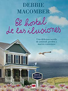 El hostal de las ilusiones: Una deliciosa novela de amistad, perdón y nuevos comienzos (Grandes Novelas) (Spanish Edition)