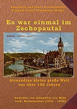 Es war einmal im Zschopautal: Alexandras kleine große Welt vor über 100 Jahren (German Edition)