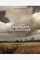 The Elements of Landscape Oil Painting: Techniques for Rendering Sky, Terrain, Trees, and Water Kindle Edition