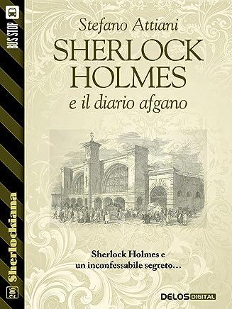 Sherlock Holmes e il diario afgano (Sherlockiana)
