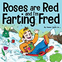 Roses Are Red, and I'm Farting Fred: A Funny Story About Famous Landmarks and a Boy Who Farts (Farting Adventures, Book 12)