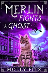 Merlin Fights a Ghost (Merlin the Magical Fluff Book 2) Kindle Edition