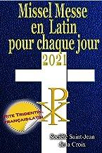 Missel Messe en Latin pour chaque jour 2021: Rite Tridentin, français-latin Calendrier Catholique Traditionnel