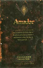 Amador: A Father Talks to His Son about Happiness, Freedom, and Love (English Edition)