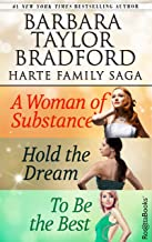 Barbara Taylor Bradford Harte Family Saga: A Woman of Substance, Hold the Dream, To Be the Best