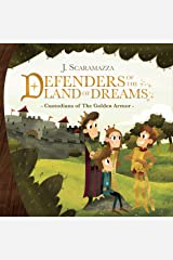 Defenders of The Land of Dreams: Custodians of The Golden Armor Kindle Edition