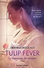 Tulip Fever (versione italiana) (Italian Edition)