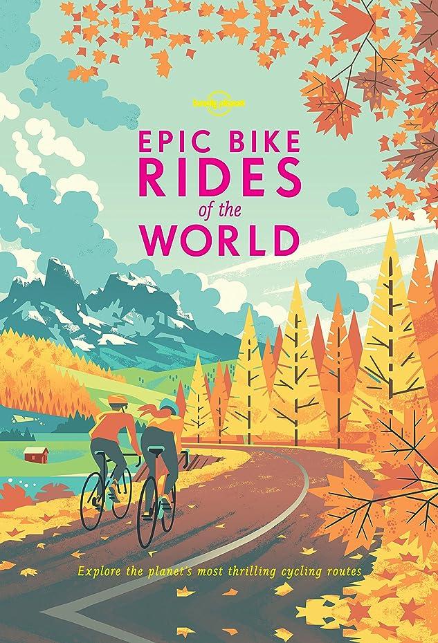 出口階グリーンバックEpic Bike Rides of the World (Lonely Planet) (English Edition)