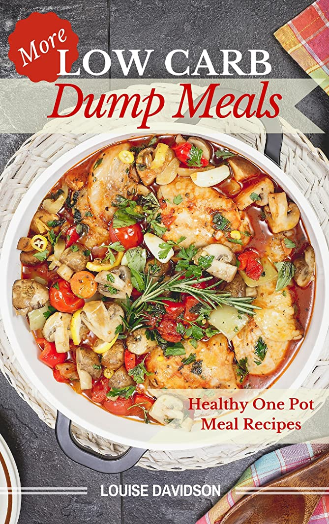 More Low Carb  Dump Meals: Easy Healthy  One Pot  Meal Recipes (English Edition)