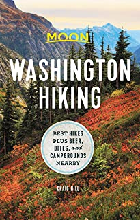 Moon Washington Hiking (First Edition): Best Hikes plus Beer, Bites, and Campgrounds Nearby