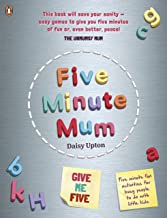 Five Minute Mum: Give Me Five: Five minute, easy, fun games for busy people to do with little kids