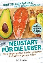 Neustart für die Leber: Die einzigartige Kur, die den gesamten Stoffwechsel gesund macht (German Edition)