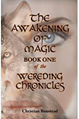 The Awakening of Magic: Book One of the Wereding Chronicles Kindle Edition