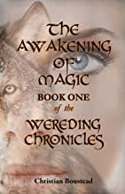The Awakening of Magic: Book One of the Wereding Chronicles