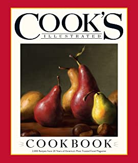 Cook's Illustrated Cookbook: 2,000 Recipes from 20 Years of America's Most Trusted Cooking Magazine