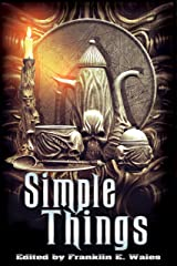 Simple Things Kindle Edition