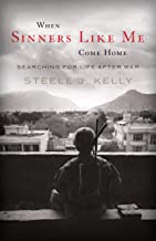 When Sinners Like Me Come Home: Searching for Life After War
