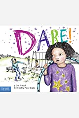 Dare!: A Story about Standing Up to Bullying in Schools (The Weird! Series Book 2) Kindle Edition